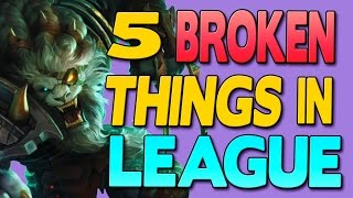 5 BUSTED Champs & Items in League of Legends
