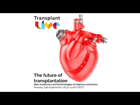 The Future of Transplantation - New medicines and technologies to improve outcomes