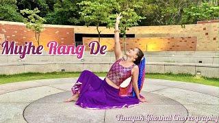 Mujhe Rang De | Nada McClellan | Vinayak Ghoshal Choreography