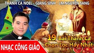 Thánh Ca Giáng Sinh - Lm. Nguyễn Sang