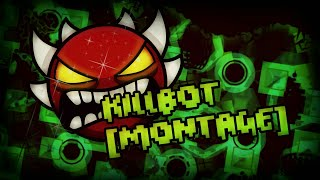 [Montage - Old Version] Killbot By Lithifusion | Geometry Dash 2.1