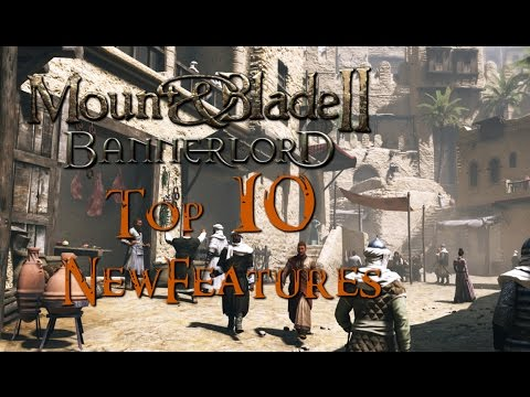 Mount & Blade II: Bannerlord - Top 10 New Features!