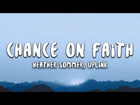 Heather Sommer & Uplink - Chance On Faith (Lyrics)
