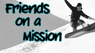 Friends on a Mission | SNOWBOARD Session | Different Direction EP3