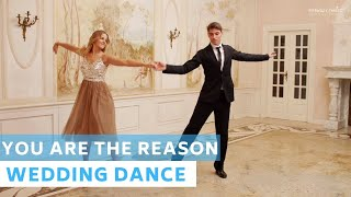 You Are the reason - Calum Scott | Wedding Dance Choreography