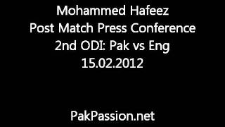 Mohammed Hafeez Post Match Press Conference   2nd ODI: Pak vs Eng   15.02.2012