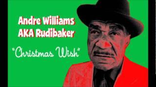 "Andre Williams AKA Rudibaker  ""Christmas Wish"""