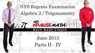 NYS Algebra 2 - Trig Regents June 2013 Parts 2 - 4 - SOLUTIONS