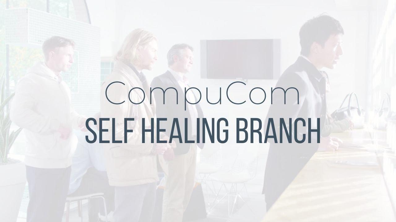 Compucom Self Healing Branch
