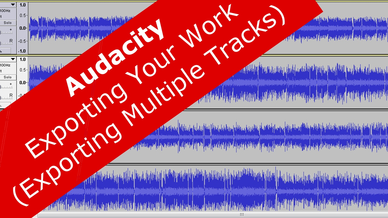 Audacity: Exporting Your Work (How to Export Multiple Tracks)