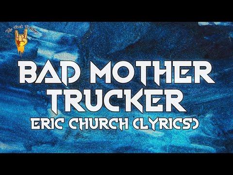 Eric Church - Bad Mother Trucker (Lyrics) | The Rock Rotation