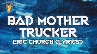 Eric Church - Bad Mother Trucker (Lyrics) | The Rock Rotation