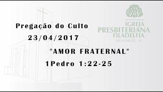 pregação (Amor fraternal) 23/04/2017