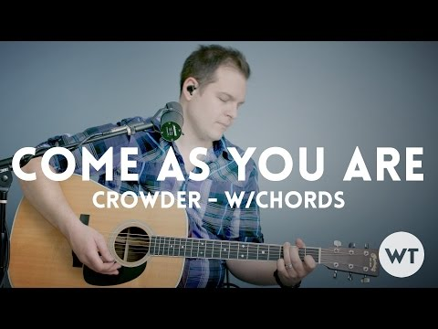Come As You Are - Crowder - Song video with chords