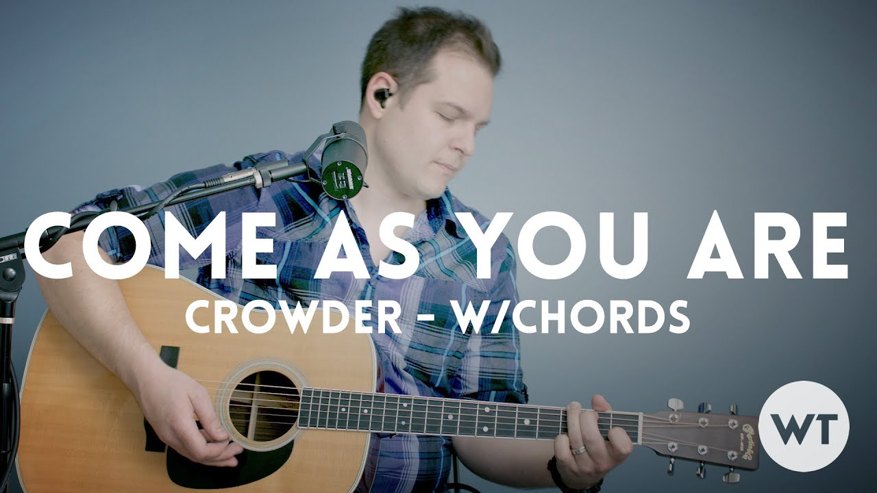 come as you are crowder chords pdf