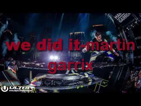 We did it -Area 21 & Martin Garrix  (official lyrics)