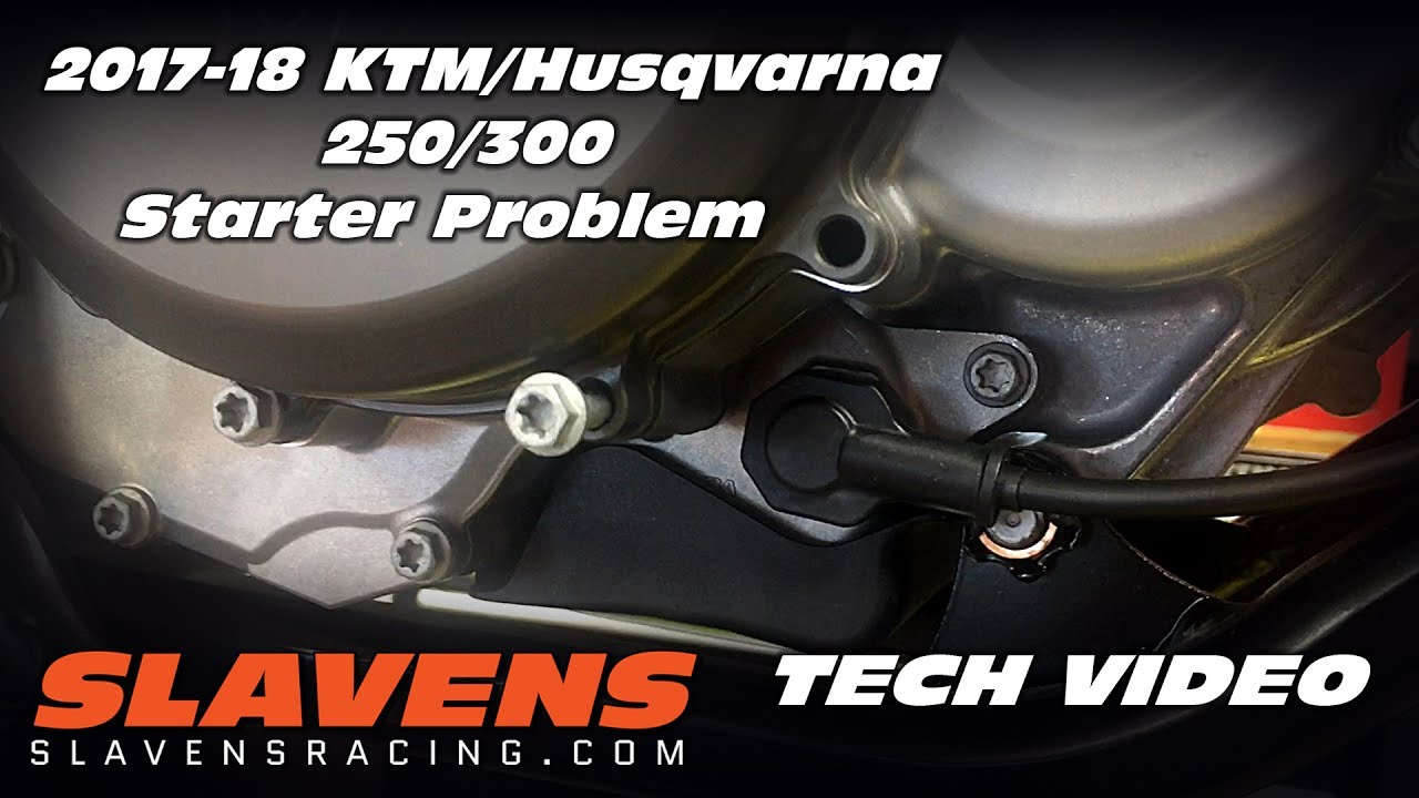 2017-18 KTM, Husqvarna 250-300 Starter Problem - Slavens Racing