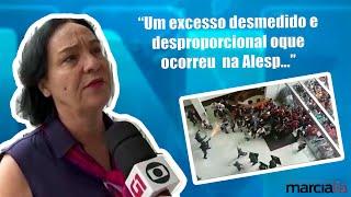 Deputada Márcia Lia - Policia Militar age com truculência contra servidores na ALESP