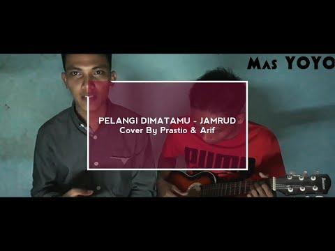 PELANGI DIMATAMU-Jamrud Cover by: Prastio ft. Arif
