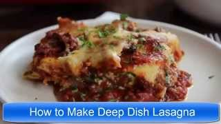 How To Make Deep Dish Lasagna