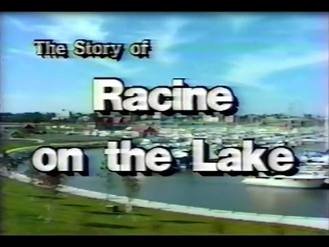 The Story Of Racine On The Lake