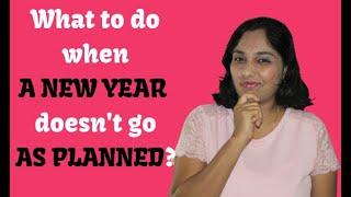 What to do when a New Year doesn't go as you planned