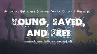 Young, Saved, and Free! A message by: G. Craige Lewis