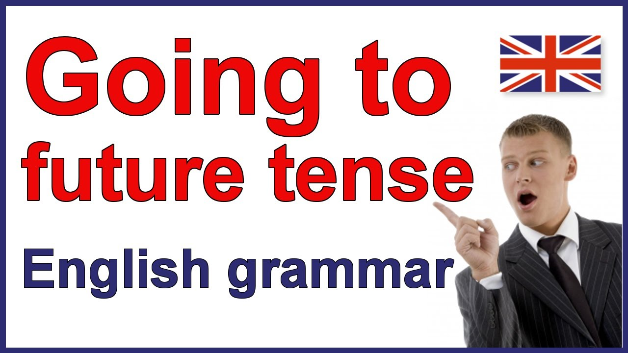 English Future Tense Going To Verb Learn English Grammar Youtube