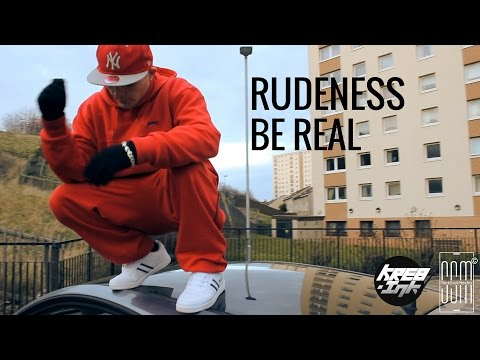 Rudeness - Be Real