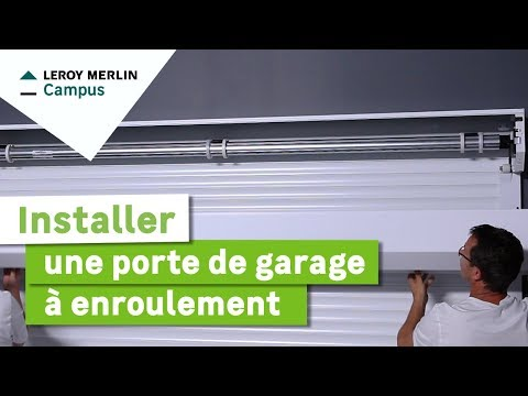 Comment Installer Une Porte De Garage à Enroulement Leroy