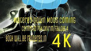 Watered Down Mods Coming to PS4 Skyrim Fallout 4 Both Games Will Native 4K on PS4 Pro