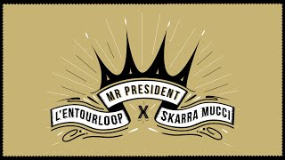 L'ENTOURLOOP & SKARRA MUCCI - Mr President (Official Audio)