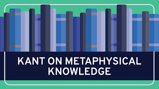 PHILOSOPHY - Kant: On Metaphysical Knowledge [HD]