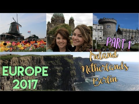 Europe 2017 Travel Diary #1: Ireland, Netherlands, Berlin