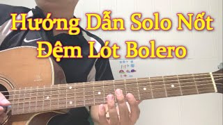 [Guitar #14] Solo Nốt Đệm Lót Trong Đệm Hát
