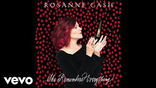 Rosanne Cash - Not Many Miles To Go (Audio)