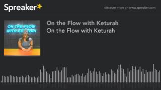 Baixar On the Flow with Keturah (part 1 of 7)