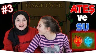 ATEŞ VE SU OYUNU | Part 3 | Eğlenceli Video - Funny Games Fenomen Tv