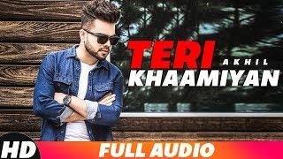 Teri Khaamiyan (Full Audio) | AKHIL | Jaani | B Praak | Latest Songs 2018 | New Songs 2018