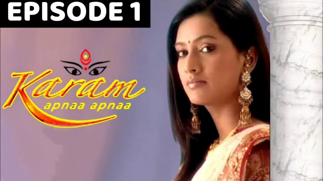Download Karam Apnaa Apnaa Episode 1   Karam Apnaa Apnaa All Episodes