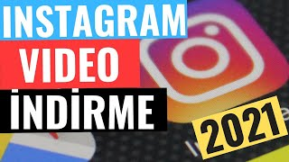 INSTAGRAM VİDEO İNDİRME - iPHONE ve ANDROİD