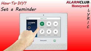 Honeywell Lyric Security System - How to Set a Reminder?