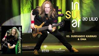Humberto Gessinger - 05 - Surfando Karmas & DNA (INSULAR AO VIVO) (2014)