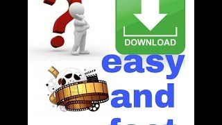 How to download movies easy and fast