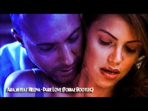 Arash feat Helena -  Pure Love (Fobiaz Bootleg)