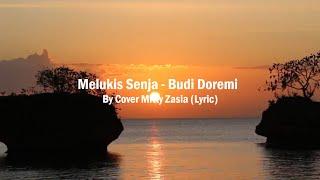 (Lyric) Melukis Senja - Budi Doremi Cover By Mitty Zasia