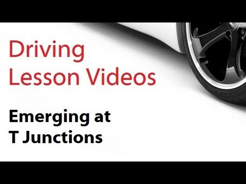 driving lesson videos : Emerging at T Junctions