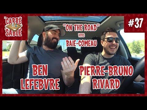 """Le Carré de Sable de PB Rivard - #37 - Spécial """"On the road"""" vers Baie-Comeau avec Ben Lefèbvre"""