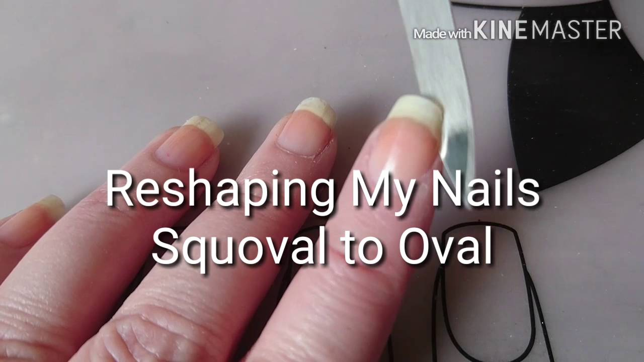Reshaping my natural nails Squoval to Oval - YouTube