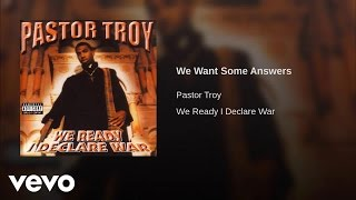 Watch Pastor Troy We Want Some Answers video